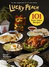 Lucky Peach Presents 101 Easy Asian Recipes by Peter Meehan
