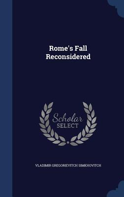 Rome's Fall Reconsidered