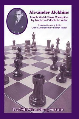 Alexander Alekhine: Fourth World Chess Champion