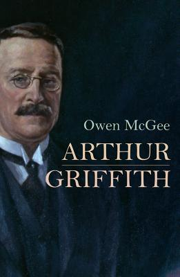 Ebook Arthur Griffith by Owen McGee TXT!