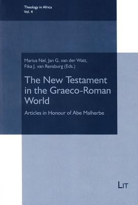 The New Testament in the Graeco-Roman World: Articles in Honour of Abe Malherbe