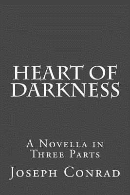 Heart of Darkness: A Novella in Three Parts
