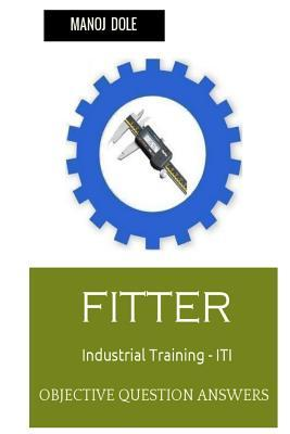 Fitter Industrial Training - Iti: Objective Question Answers