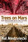 Trees on Mars by Hal Niedzviecki