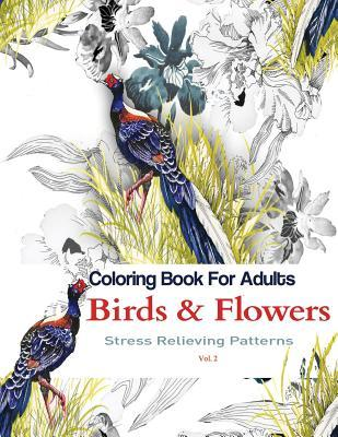 Coloring Books For Adults Birds And Flowers Stress Relieving Patterns