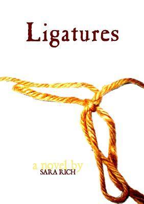 Ligatures by Sara Rich