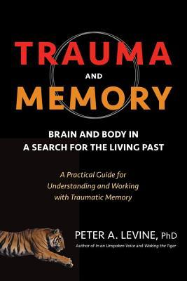 Trauma and Memory by Peter A. Levine