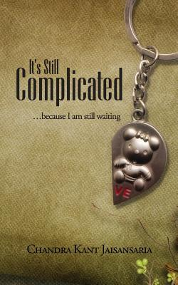 It's Still Complicated: ...Because I Am Still Waiting