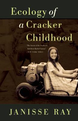 Ecology of a Cracker Childhood by Janisse Ray