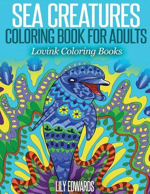 Sea Creatures Coloring Book for Adults
