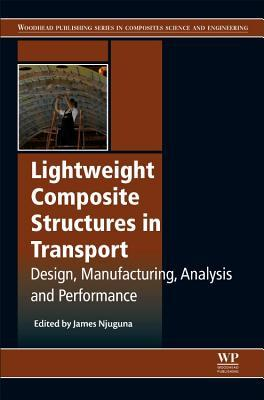 Lightweight Composite Structures in Transport: Design, Manufacturing, Analysis and Performance