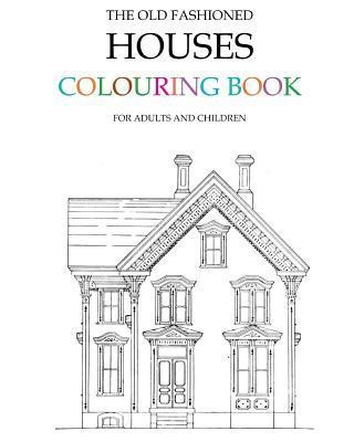 The Old Fashioned Houses Colouring Book