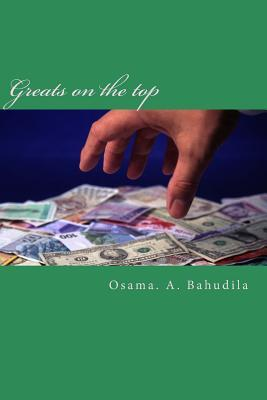 Greats on the Top: Secrets of Success, Financial Intelligence and Access to Billions