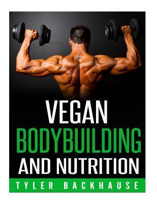 Vegan Bodybuilding and Nutrition