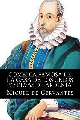 Comedia Famosa de La Casa de Los Celos y Selvas de Ardenia