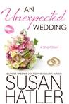 An Unexpected Wedding by Susan Hatler