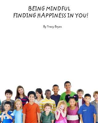 Being Mindful...Finding Happiness in You!