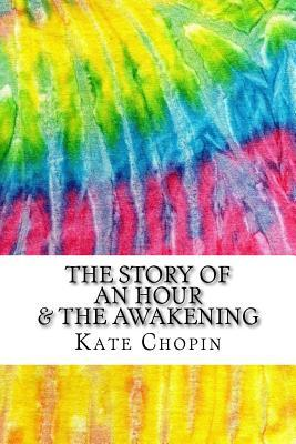 The Story of an Hour & the Awakening: Includes MLA Style Citations for Scholarly Articles, Peer-Reviewed and Critical Essays
