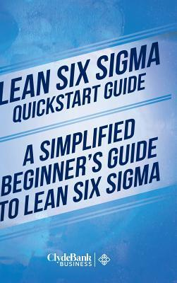 Lean Six SIGMA QuickStart Guide