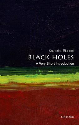 Black Holes: A Very Short Introduction(Very Short Introductions 453)