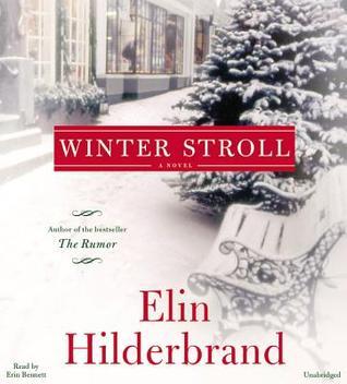 Ebook Winter Stroll by Elin Hilderbrand DOC!