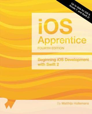 The IOS Apprentice (Fourth Edition): Beginning IOS Development with Swift 2