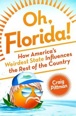 Oh, Florida! by Craig Pittman