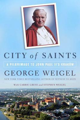 City of Saints by George Weigel