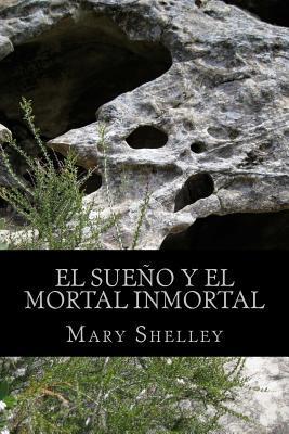 El Sueno y El Mortal Inmortal