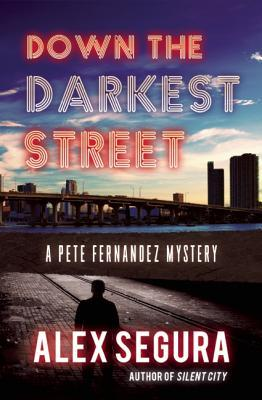 Down the Darkest Street (Pete Fernandez Mystery #2)