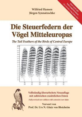 Die Steuerfedern Der Vogel Mitteleuropas: The Tail Feathers of the Birds of Central Europe