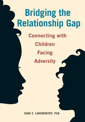 Bridging the Relationship Gap: Connecting with Children Facing Adversity