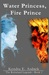 Water Princess, Fire Prince by Kendra E. Ardnek