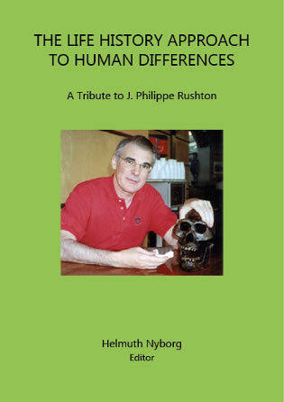 The Life History Approach to Human DifferencesA Tribute to J. Philippe Rushton