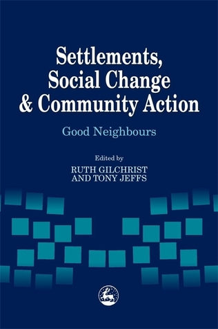 settlements-social-change-and-community-action-good-neighbours