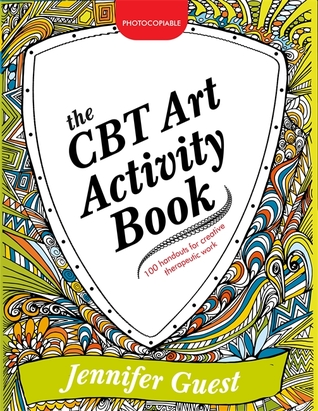 The CBT Art Activity Book: 100 illustrated handouts for creative therapeutic work