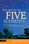 The Way of the Five Elements by John Kirkwood