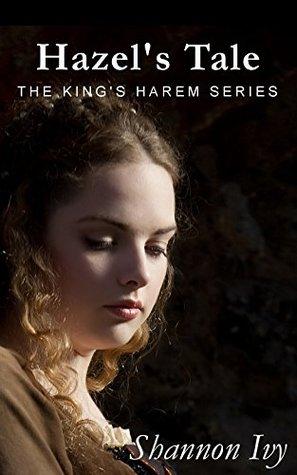Seven Tales of The King's Harem: Hazel's Tale: Book 2
