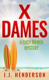 X Dames (The Lucy Ripken Mysteries, #3)