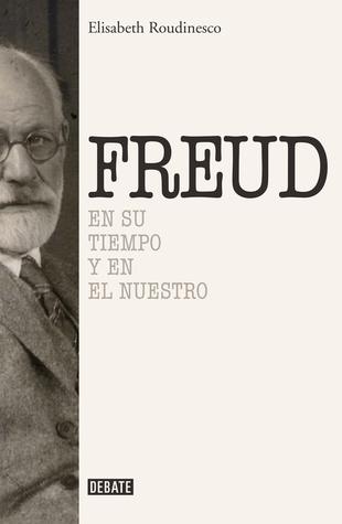Sigmund Freud: en su tiempo y el nuestro
