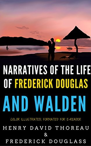 Narratives of the Life of Frederick Douglas and Walden