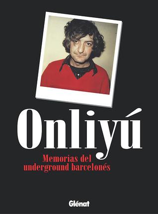 Memorias del underground barcelonés