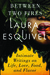 Between Two Fires Intimate Writings on Life, Love, Food Flavor by Laura Esquivel