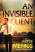 An Invisible Client by Victor Methos