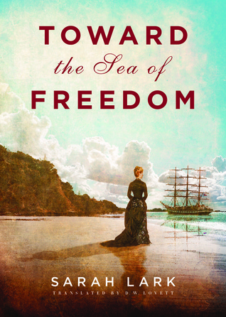 Toward the Sea of Freedom (The Sea of Freedom Trilogy #1)