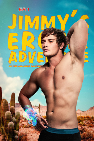 Jimmy's Erotic Adventure In Time And Space Continuum (Episode 1)
