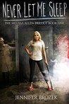 Never Let Me Sleep (Melissa Allen Trilogy, #1)