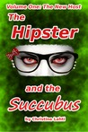 The Hipster and the Succubus. Volume One: The New Host