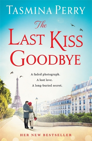 The Last Kiss Goodbye: A faded photograph. A lost love. A long-buried secret.