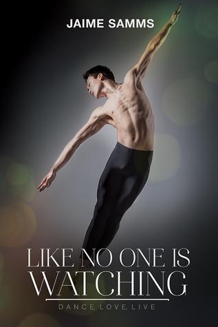 Like No One is Watching (Dance, Love, Live #1)